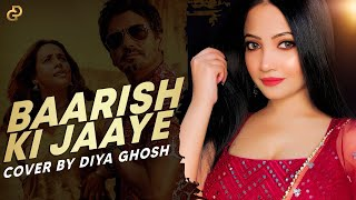 Baarish Ki Jaaye (Female Version) Diya Ghosh Mp3 Song Download