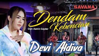 Devi Aldiva - Dendam Kebencian - Om SAVANA Blitar