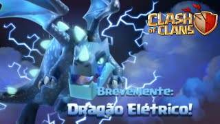 INCRÍVEL! DRAGÃO ELÉTRICO (Clash of Clans) NA PRÓXIMA ATUALIZAÇÃO