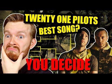 Twenty One Pilots Best Song Tournament! You Decide!