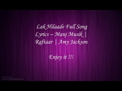 lak-hilaade-(raftaar)-ft.-amy-jackson,-manj-musik---full-song-lyrics