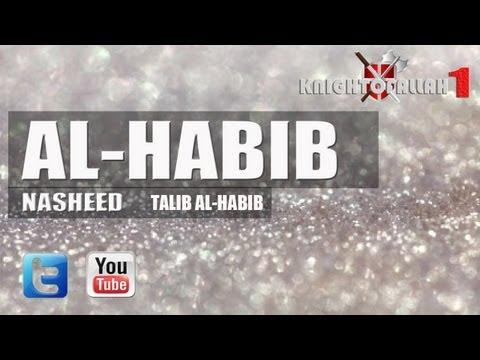 Al habib - Nasheed - Talib Al Habib