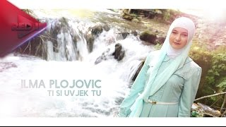 Ilma Plojovic - Ti si uvjek tu (Official Video )2014