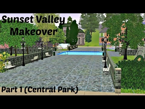 Sims 3: Sunset Valley Makeover (Part 1 - Central Park)