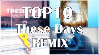 Rudimental These Days Ft Jess Glynne Macklemore Dan Caplen Top10 Remix Song Remix World