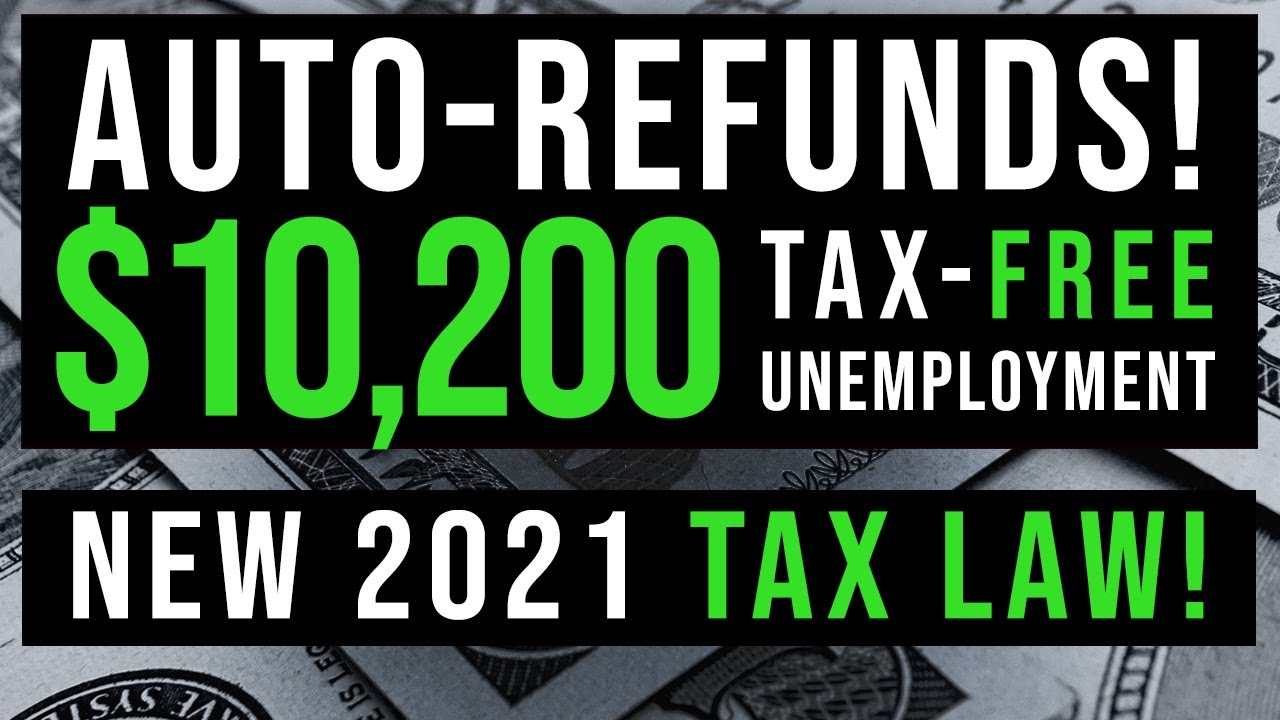(TAX-FREE $10,200 AUTO-REFUND) NEW TAX LAW 2021! WATCH BEFORE FILING! UNEMPLOYMENT UPDATE 03/19/2021