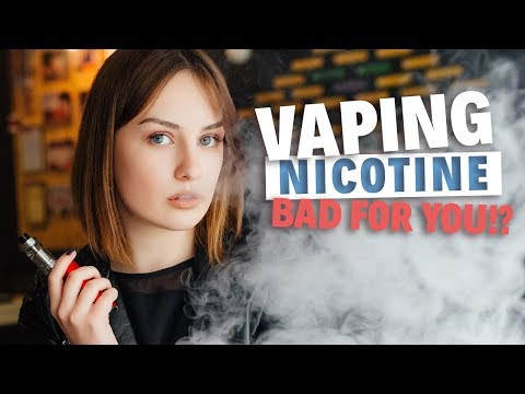 Is Vaping Nicotine Bad For You?