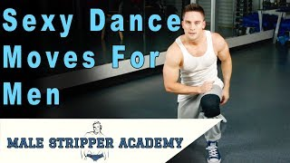 Erotic Dance Moves For Men - Lap Dancing 101 Tutorial For Male Stripping