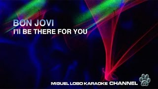 BON JOVI - I'LL BE THERE FOR YOU - Karaoke Channel Miguel Lobo