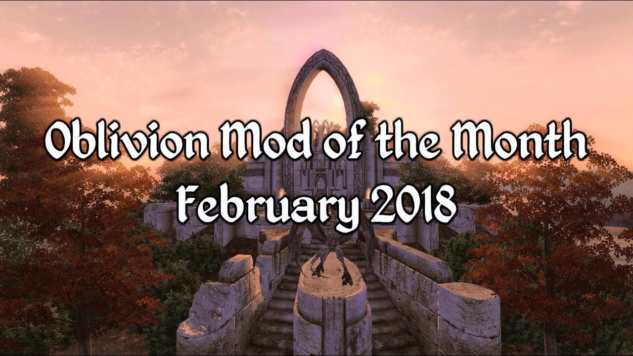 Oblivion Mod of the Month - February 2018