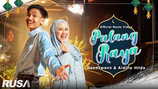 Download lagu Reedzwann & Aidilia Hilda - Pulang Raya [Official Music Video]