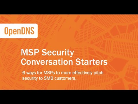 MSP Security Conversation Starters: 6 ways for MSPs to more effectively pitch security