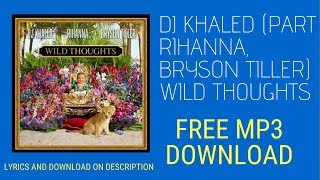 Dj khaled wild thoughts feat rihanna ...