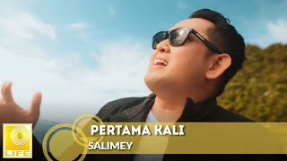 Salimey - Pertama Kali (Official Music Video)