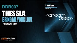 Thessla - Bring Me Your Love (Original Mix)