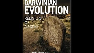 Darwinian Evolution: Religion of Death - Dr. Terry Mortenson