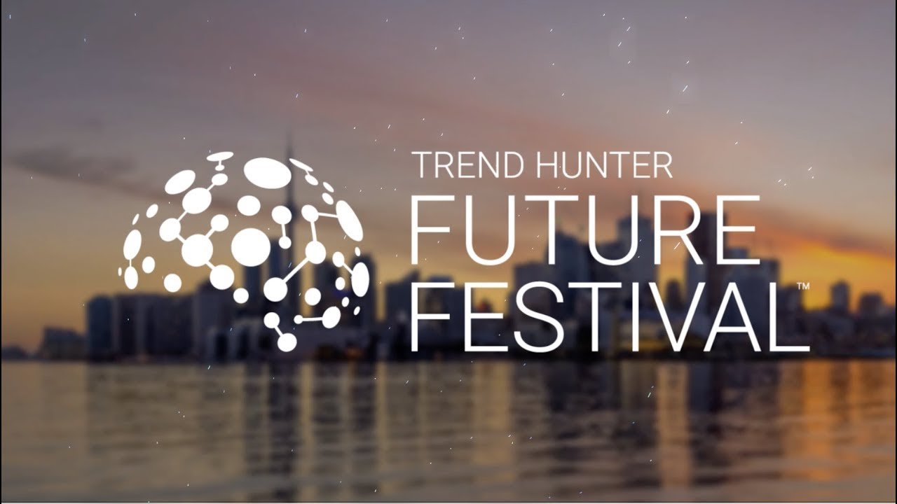 Future Festival - Trend Hunter's Best Innovation Conference + Research & Insight Event