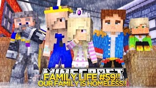 FAMILY LIFE 59-HELP-OUR FAMILY IS HOMELESS!!!- Baby Leah Minecraft Roleplay!