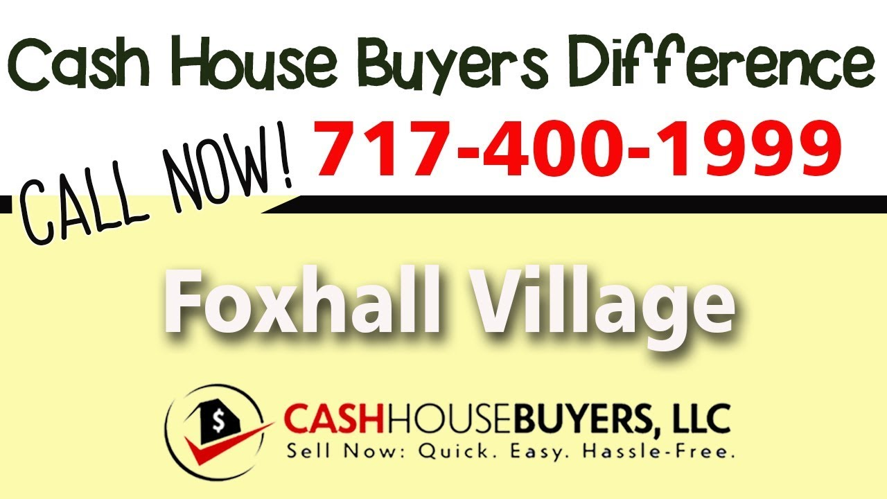 Cash House Buyers Difference in Foxhall Village Washington DC   Call 7174001999   We Buy Houses