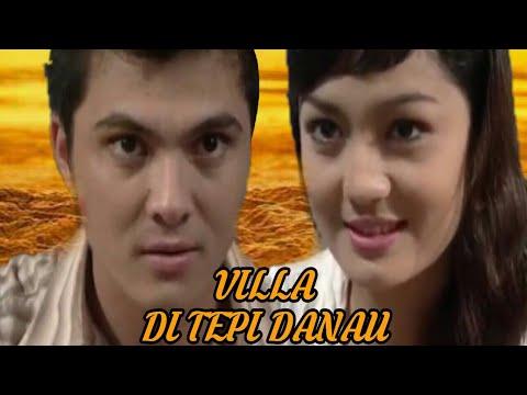Download VILLA DI TEPI DANAU - Imel Putri Cahyati - Roy Jordi -Sigit - Ziska - Ferry Fernandes - Jill Charisa