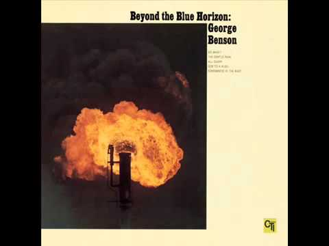 Beyond the Blue Horizon   George Benson   Full Album