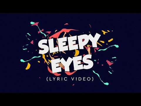 Elohim & Whethan  Sleepy Eyes Lyric