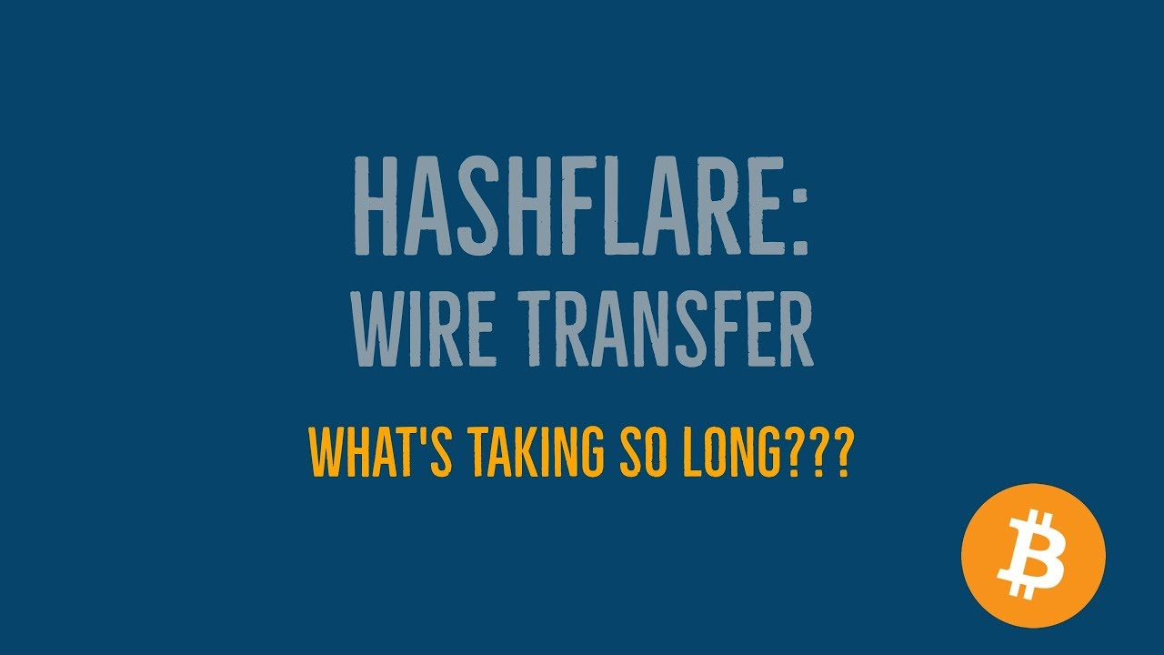 Hashflare: Wire Transfer - RESPONDED TO MY TICKET! - YouTube