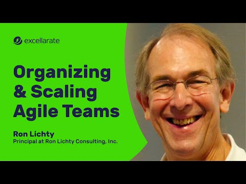 [Webinar] Organizing And Scaling Agile Teams, Ron Litchy, Jan 2019
