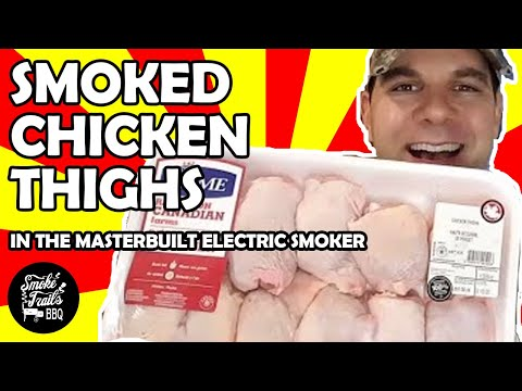 How to Smoke Chicken Thighs Like a Boss (Masterbuilt Electric Smoker)