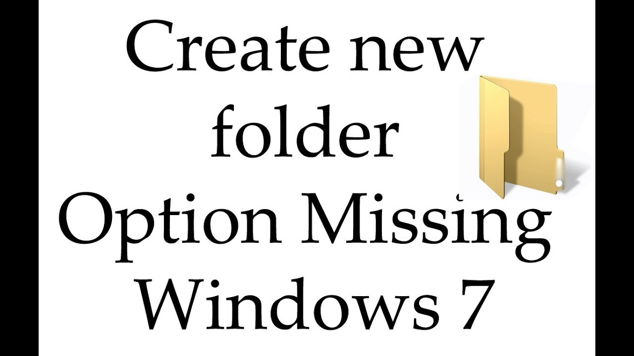 New Folder Option Missing Windows 7