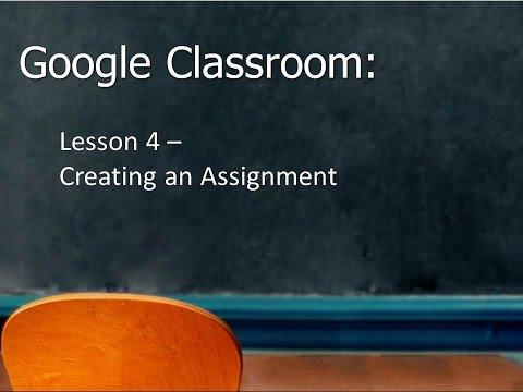 Google Classroom: Creating an Assignment