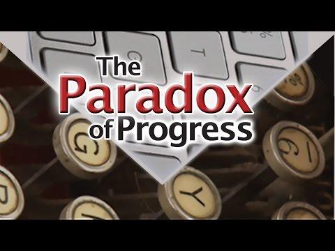 The Paradox of Progress - Full Video