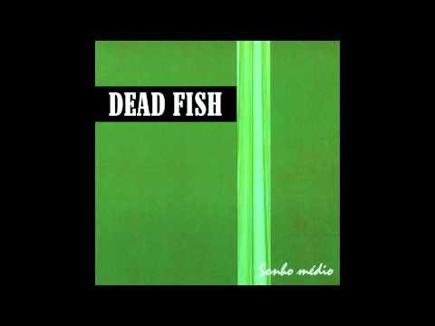 Dead Fish - Paz Verde