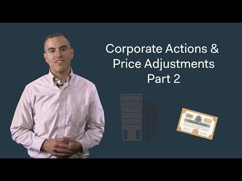 corporate-actions-and-price-adjustments-part-2:-corporate-actions-continued