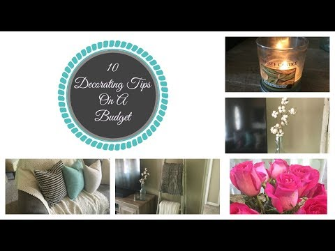 10 TIPS FOR DECORATING ON A BUDGET| EASY DECOR TIPS| HOME DECOR TIPS