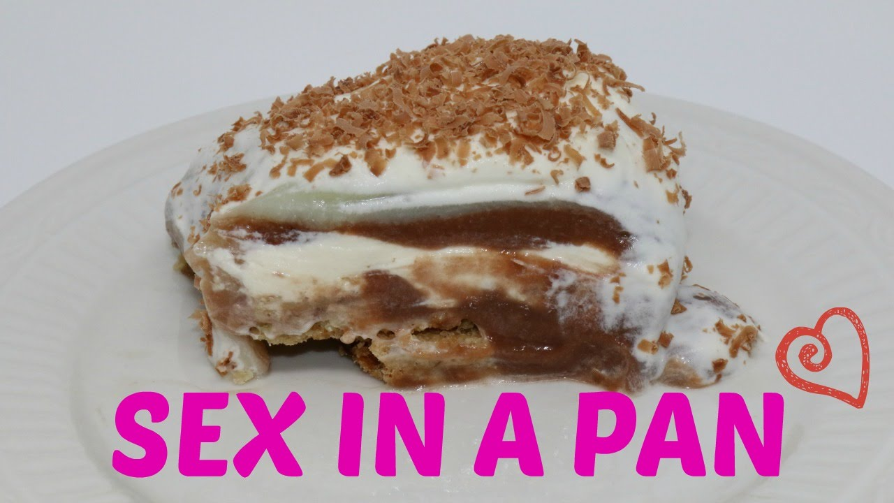 Sex in a pan recipwe