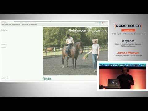 Machine Learning Exposed - James Weaver - Codemotion Amsterdam 2017