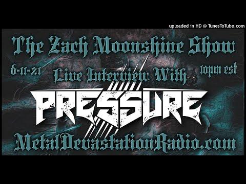 Pressure - Interview 2021 - The Zach Moonshine Show