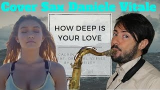 How Deep Is Your Love Calvin Harris Disciples Cover Sax.mp3