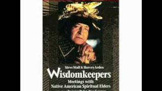 Wisdomkeepers (Meetings with Native American Spiritual Elders)Pt3
