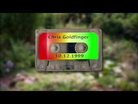 Chris Goldfinger Radio Show 10.12.1999