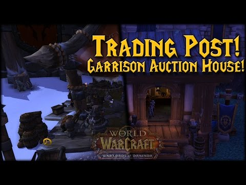[Warlords] Trading Post! Auction House in Garrisons!