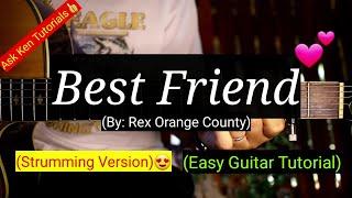 Best Friend - Rex Orange County (Strumming Version) | (Guitar Tutorial)😍