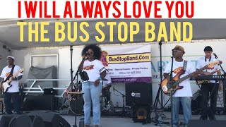 Whitney Houston's I Will Always Love You - Covered by The Bus Stop Band