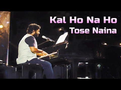 Kal Ho Na Ho   Tose Naina   Arijit Singh Live   Heart Touching Medley