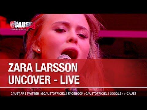 Zara Larsson - Uncover - Live - C'Cauet sur NRJ