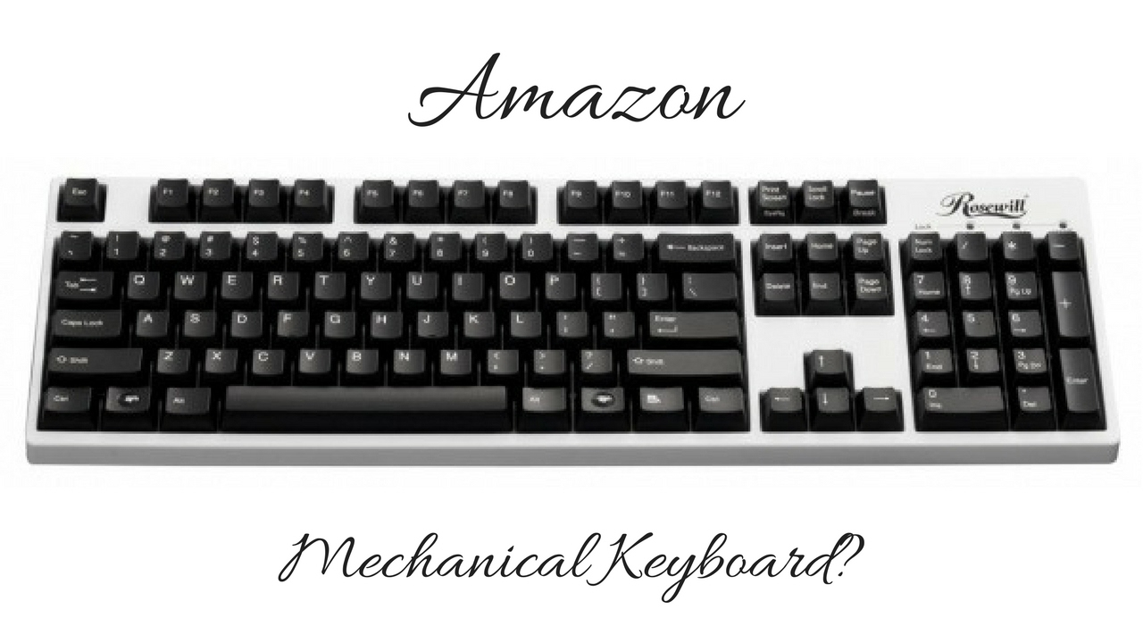 Amazon mechanical keyboard - Amazon Mechanical Keyboard
