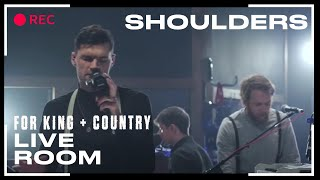 "for KING & COUNTRY ""Shoulders"" ( Live Room Session)"
