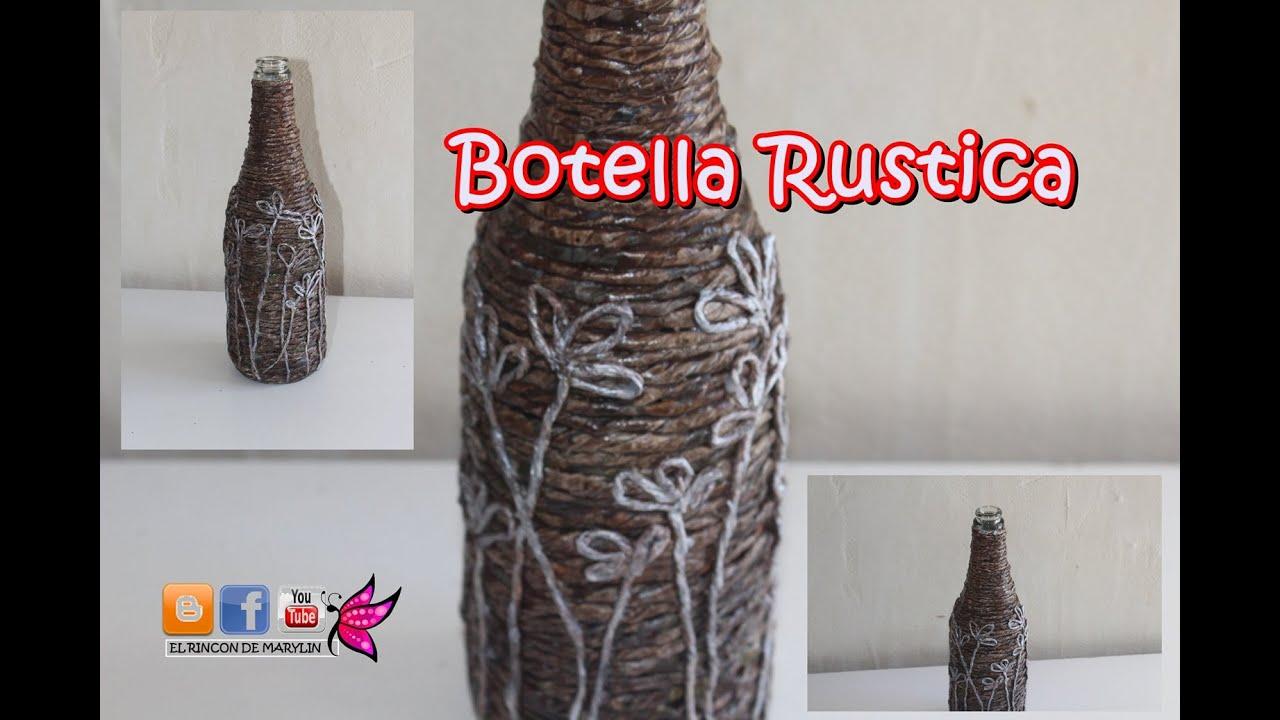 Como decorar botellas botella rustica youtube - Como decorar botellas con papel ...
