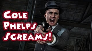 L.A Noire- Cole Phelps Scream